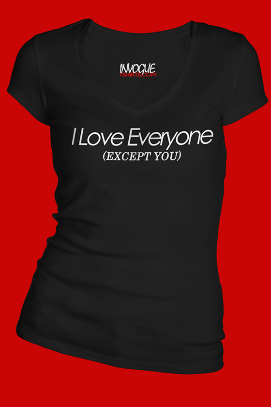 I Love Everyone Except You